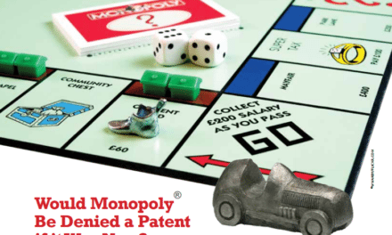 Would Monopoly Be Denied a Patent if it Was New?